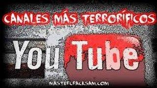 3 CANALES MAS TERRORIFICOS DE YOUTUBE