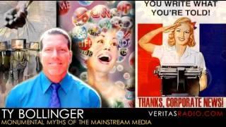 Veritas Radio - Ty Bollinger | Monumental Myths of the Mainstream Media - 1 of 2