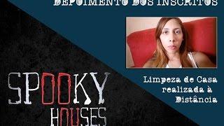 Spooky Houses - Depoimentos dos Pacientes - Limpeza de Casa à Distância