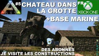 ARK Xbox One [FR] Château dans la grotte + base marine (#5 Je visite les constructions des Abonnés)