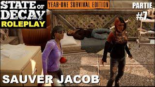 ☣ State of Decay LE ROLEPLAY [FR] #7 Sauver Jacob Ritter