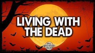 Living With The Dead | Ghost Stories, Paranormal, Supernatural, Hauntings, Horror
