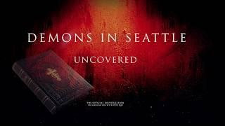 DEMONS IN SEATTLE UNCOVERED-Trailer / Doc - Release due any day now