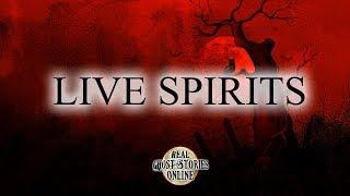 Live Spirits | Ghost Stories, Paranormal, Supernatural, Hauntings, Horror