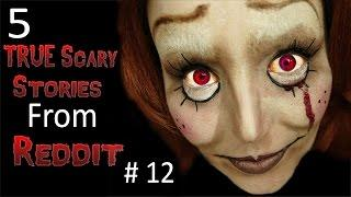 5 TRUE Scary Stories From Reddit # 12