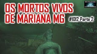 Os Mortos Vivos de Mariana - Caça Fantasmas Brasil Reporter - #1012 Parte 2