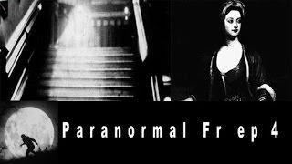 LA DAME BRUNE Paranormal Fr épisode 4