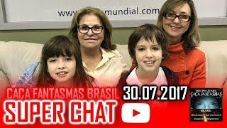 Super Chat 30.07.2017  Caça Fantasmas Brasil