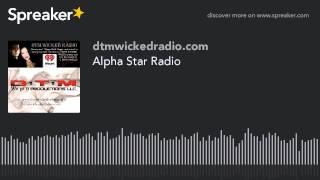 Alpha Star Radio (part 2 of 4)