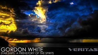 Veritas Radio - Gordon White - 1 of 2 - Star.Ships: A Prehistory of the Spirits