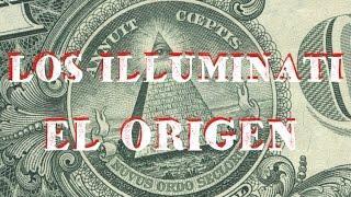 LOS ILLUMINATI: El Verdadero Origen