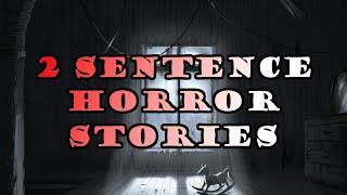 20 MORE 2 Sentence Horror Stories