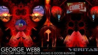 Veritas Radio - George Webb - Dyncorp Harvest and Why Killing is Good Business