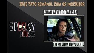 Spooky - Mediunidade - O João Alves Médium Taxista