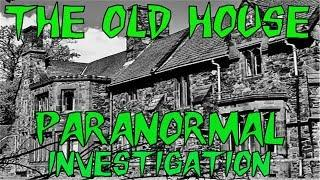 HBI HAUNTED BRITAIN INVESTIGATIONS - OLD HOUSE PARANORMAL INVESTIGATION