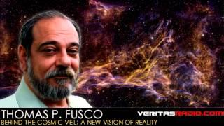 Thomas P. Fusco on VeritasRadio.com | Behind The Cosmic Veil | Segment 1 of 2