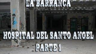 La Barranca (2015) Hospìtal del Santo Angel Parte 1 Division Enigma - Investigación Paranormal