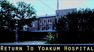 Return to Yoakum Hospital | Part 1 | Just Paranormal