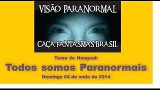 Todos somos Paranormais Caça Fantasmas Brasil