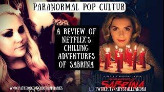 Paranormal Pop Culture: Review of Netflix's Chilling Adventures Of Sabrina