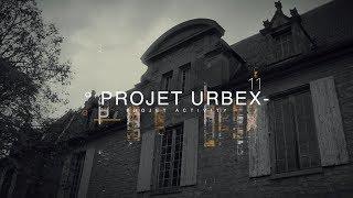 ๏ PROJET URBEX #11 - EXPLORATION URBAINE - PROJET ACTIVITY