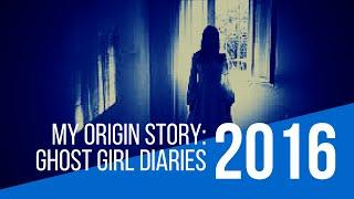 Ghost Girl Diaries: My Paranormal Origin Story