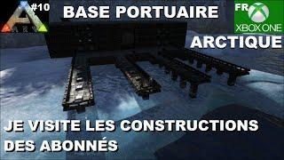 ARK Xbox One [FR] Base portuaire Arctique (#10 Je visite les constructions des Abonnés)