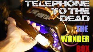 Telephone to the Dead. My Wonder Box. Check it out.