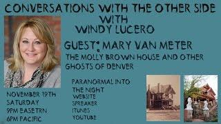 Conversations With The Other Side Guest Mary Van Meter Molly Brown House Ghosts of Denver