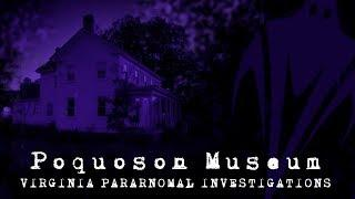 The Poquoson Museum (Dryden Farmhouse) - Virginia Paranormal Investigations