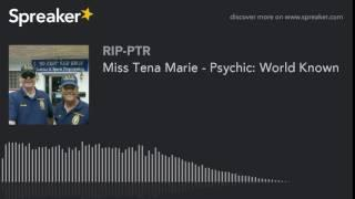 Miss Tena Marie - Psychic: World Known (part 5 of 5)