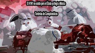 El H1N1 no existe pero el Ébola llegó a México (Tonterías de conspiración) Proy. Paranormal México