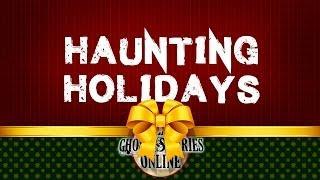 Haunting Holidays | Ghost Stories, Paranormal, Supernatural, Hauntings, Horror