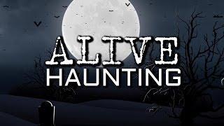 Alive Haunting | Ghost Stories, Paranormal, Supernatural, Hauntings, Horror