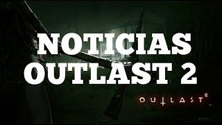 NOTICIAS OUTLAST 2