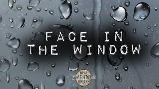 Face In The Window | Ghost Stories, Paranormal, Supernatural, Hauntings, Horror