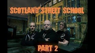 Scotland Street School Part 2 A paranormal Investigation