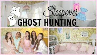 A Vintage Sleepover | GHOST HUNTING!