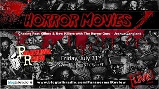 Paranormal Review Radio: Horror Movies-Chasing Past Killers & New Killers with The Horror Guru