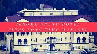 Paranormal News: Jerome Grand Hotel fires long time Manager