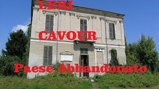 Leri Cavour Paese Abbandonato Vercelli Prima Parte