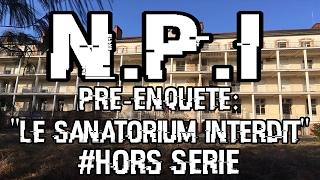 Le Sanatorium Interdit # Hors série , Chasseur de fantômes ( N-P-I ).