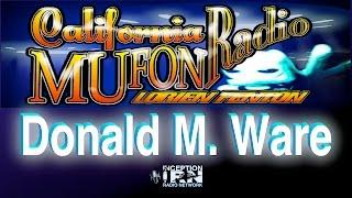 Donald M. Ware - Shadow Agencies & UFOs - California Mufon Radio
