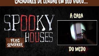 Assunto Spooky Semanal - A Casa do Medo - Fake ou não?