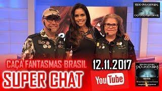 Super chat do Caça fantasmas Brasil 12 de NOVEMBRO 2017