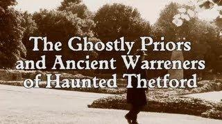 GHOSTLY PRIORS AND ANCIENT WARRENERS OF HAUNTED THETFORD