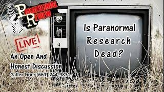 Paranormal Review Radio: Is Paranormal Research Dead?