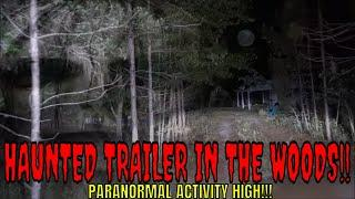 HAUNTED TRAILER IN THE WOODS! **WERE GOING IN**!!!!!!!!!!!!!