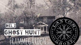 Ghost hunt (L.T.G.S) Paranormal Investigation of Frammegården Part 2 LaxTon Ghost Sweden Spökjägare
