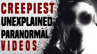 5 Creepiest Unexplained Paranormal Videos